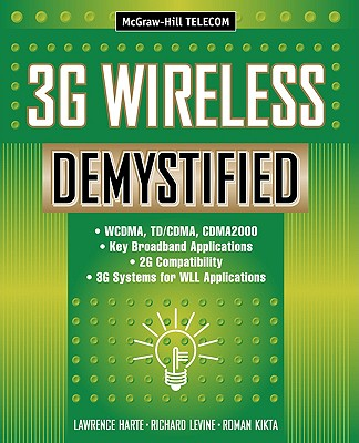 3G Wireless Demystified, Harte, Lawrence; Levine, Richard; Kikta, Roman