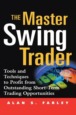 Image for The Master Swing Trader: Tools and Techniques to Profit from Outstanding Short-Term Trading Opportunities