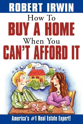 Image for How to Buy a Home When You Can't Afford It