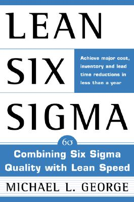 Image for Lean Six Sigma : Combining Six Sigma Quality with Lean Production Speed
