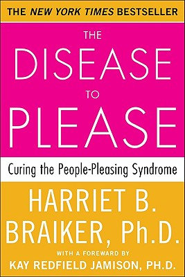 Image for The Disease To Please: Curing the People-Pleasing Syndrome
