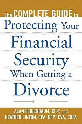 Image for COMPLETE GUIDE TO PROTECTING YOUR FINANCIAL SECURITY WHEN GETTING A DIVORCE