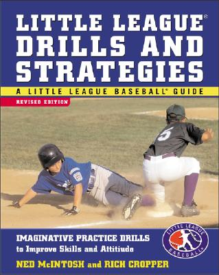Image for Little League Drills and Strategies : Imaginative Practice Drills to Improve Skills and Attitude