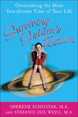 Image for Surviving Saturn's Return: Overcoming the Most Tumultuous Time of Your Life