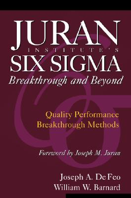 Image for Juran Institute's Six Sigma Breakthrough and Beyond: Quality Performance Breakthrough Methods