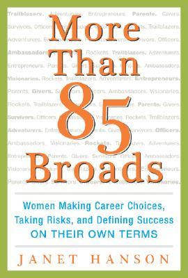 MORE THAN 85 BROADS : WOMEN MAKING CAREE, JANET HANSON