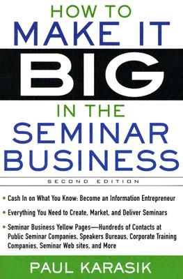Image for How to Make it Big in the Seminar Business