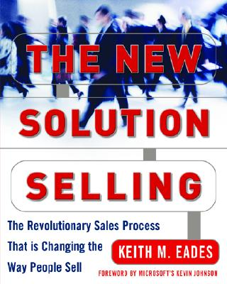 Image for The New Solution Selling: The Revolutionary Sales Process That is Changing the Way People Sell