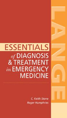 Essentials of Diagnosis & Treatment in Emergency Medicine (LANGE Essentials), Stone, C. Keith; Humphries, Roger L.
