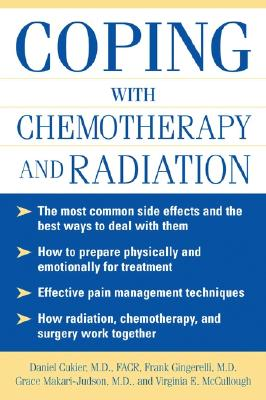 Coping With Chemotherapy and Radiation Therapy: Everything You Need to Know, Cukier M.D., Daniel
