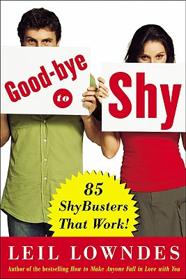 Image for Goodbye to Shy: 85 Shybusters That Work!