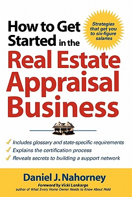 Image for HOW TO GET STARTED IN THE REAL ESTATE APPRAISAL BUSINESS