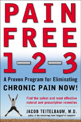 Pain Free 1-2-3: A Proven Program for Eliminating Chronic Pain Now, Jacob Teitelbaum