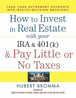 HT INVEST IN REAL ESTATE WITH YOUR IRA, HUBERT BROMMA