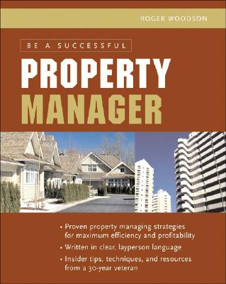 Be A Successful Property Manager, Woodson, Roger