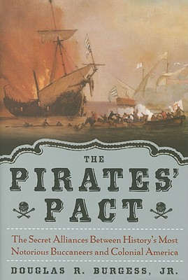 Image for The Pirates' Pact: The Secret Alliances Between History's Most Notorious Buccaneers and Colonial America