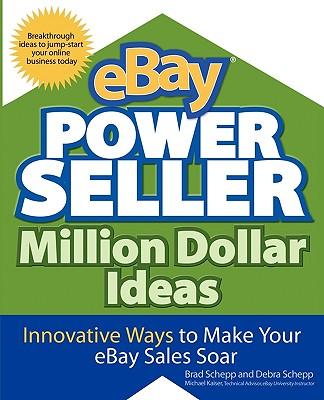 Image for eBay PowerSeller Million Dollar Ideas: Innovative Ways to Make Your eBay Sales Soar