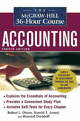 The McGraw-Hill 36-Hour Accounting Course, 4th Ed (McGraw-Hill 36-Hour Courses), Dixon, Robert L.; Arnett, Harold E.; Davidoff, Howard