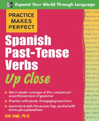 Image for Practice Makes Perfect: Spanish Past-tense Verbs Up Close