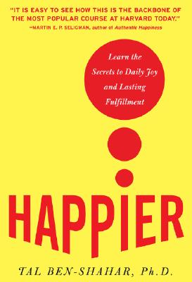 Image for Happier: Learn the Secrets to Daily Joy and Lasting Fulfillment