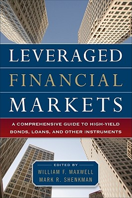 Image for Leveraged Financial Markets: A Comprehensive Guide to Loans, Bonds, and Other High-Yield Instruments (McGraw-Hill Financial Education Series)
