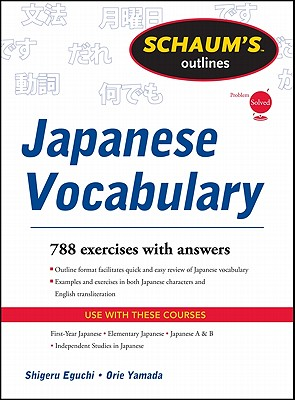 Schaums Outline of Japanese Vocabulary, Eguchi, Shiqeru,  Yamada, Orie