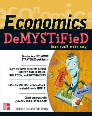 Economics DeMYSTiFieD, Melanie Fox, Eric Dodge