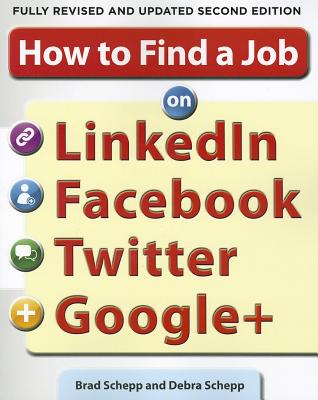 Image for How to Find a Job on LinkedIn, Facebook, Twitter and Google+ 2/E