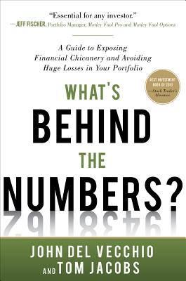 Image for What's Behind the Numbers?: A Guide to Exposing Financial Chicanery and Avoiding Huge Losses in Your Portfolio