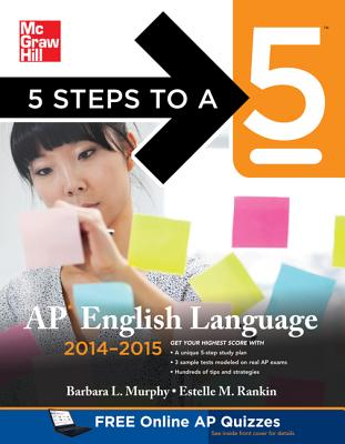 5 Steps to a 5 AP English Language, 2014-2015 Edition, Barbara Murphy (Author), Estelle Rankin (Author)