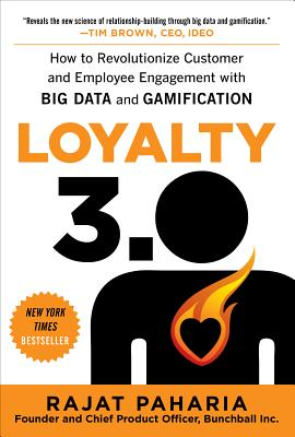 Image for Loyalty 3.0: How to Revolutionize Customer and Employee Engagement with Big Data and Gamification
