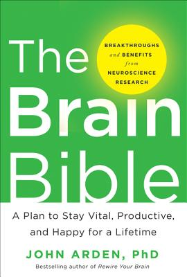 Image for The Brain Bible: How to Stay Vital, Productive, and Happy for a Lifetime