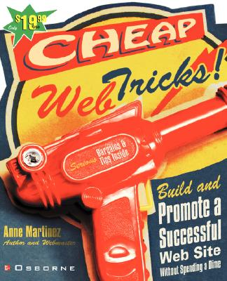 Image for Cheap Web Tricks! Build and Promote a Successful Web Site Without Spending a Dime