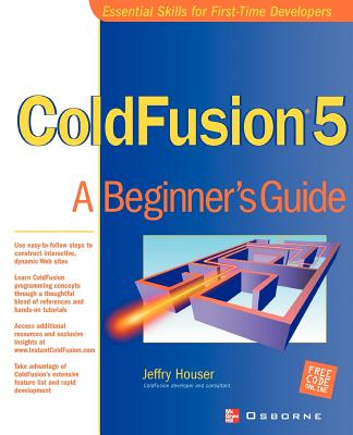ColdFusion 5: A Beginner's Guide