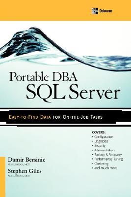 Portable DBA: SQL Server, Bersinic, Damir; Giles, Stephen