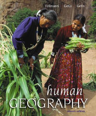 Human Geography with PowerWeb Geography, Fellmann, Jerome D; Getis, Arthur; Getis, Judith