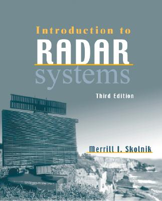 Introduction to Radar Systems (Irwin Electronics & Computer Enginering), Skolnik Dr., Merrill I
