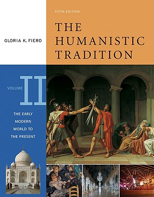 Image for HUMANISTIC TRADITION, THE VOLUME 2 - EARLY MODERN WORLD TO THE PRESENT FIFTH EDITION