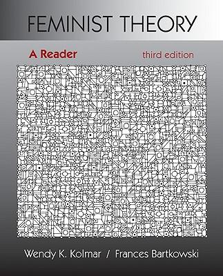 Feminist Theory: A Reader, Kolmar, Wendy; Bartkowski, Frances