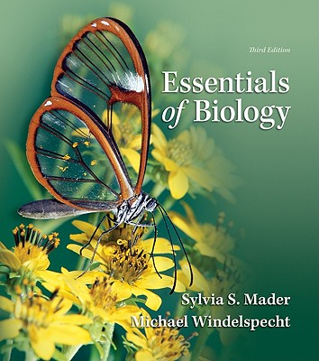 Essentials of Biology 3rd Edition, Sylvia Mader (Author), Michael Windelspecht (Author)