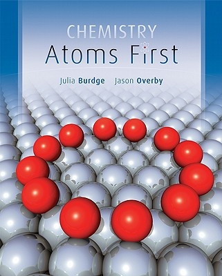 Chemistry: Atoms First, Julia Burdge (Author), Jason Overby (Author)