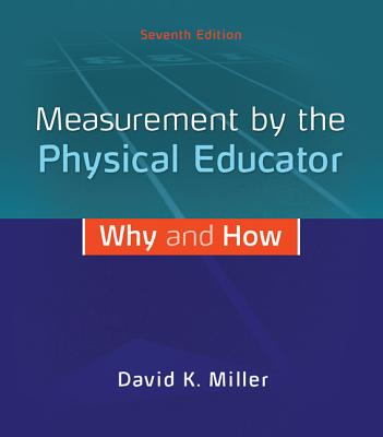 Measurement by the Physical Educator: Why and How, David Miller