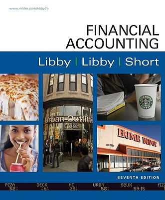 Financial Accounting, 7th Edition, Libby, Robert; Libby, Patricia; Short, Daniel