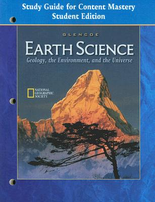 Glencoe Earth Science: Geology the Environment and the Universe Study Guide for Content Mastery Student Edition, McGraw-Hill