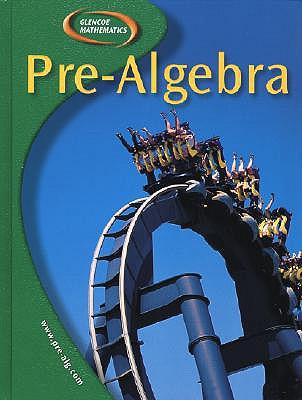 Pre-Algebra, Student Edition (Glencoe Mathematics), Carol Malloy; Jack Price; Teri Willard; Leon L. Sloan