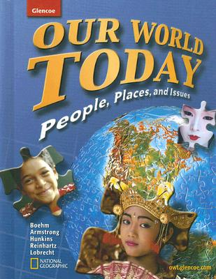 Our World Today, People Places, and Issues, Student Edition (GEOGRAPHY: WORLD & ITS PEOPLE), Boehm, Richard; Armstrong, David