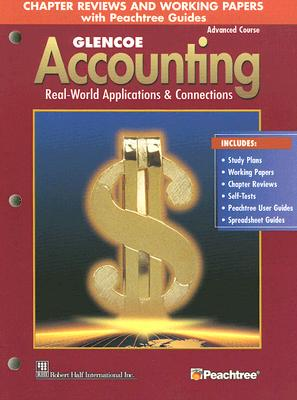 Glencoe Accounting Advanced Course Chapter Reviews and Working Papers with Peachtree Guides, McGraw-Hill
