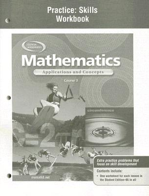 Mathematics: Applications and Concepts, Course 3, Practice Skills Workbook, McGraw-Hill