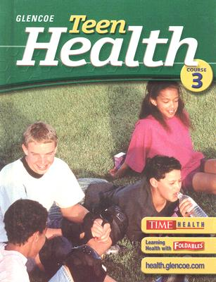 Image for Teen Health, Course 3, Student Edition (Glencoe Teen Health)