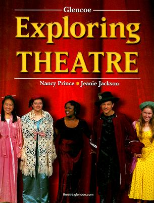 Exploring Theatre, Student Edition, McGraw-Hill, Glencoe